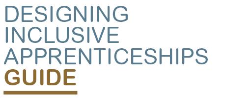 Designing Inclusive Apprenticeships GUIDE